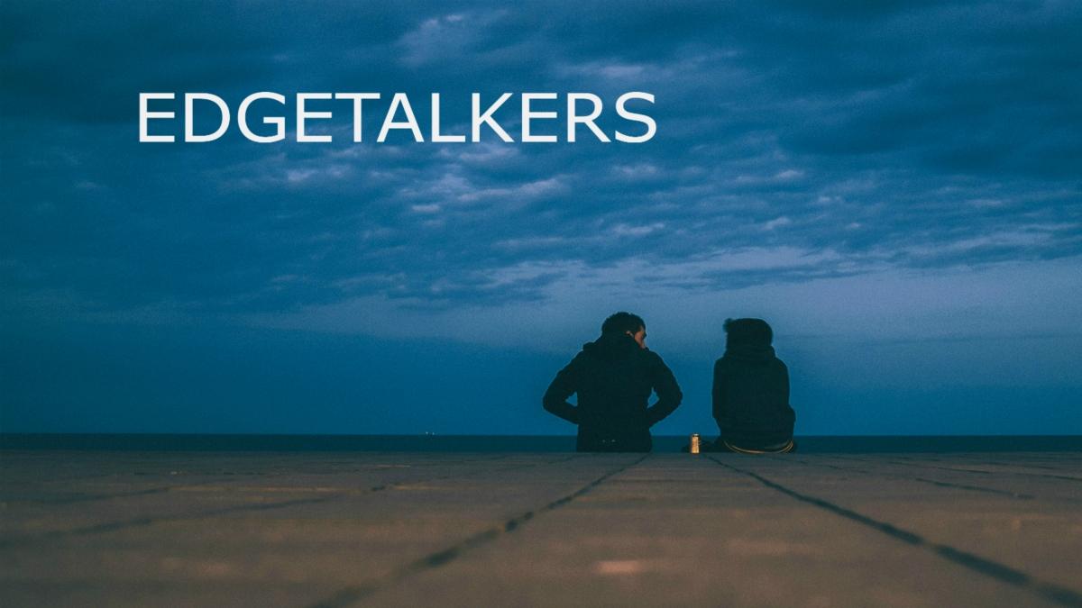 Edgetalkers Begins